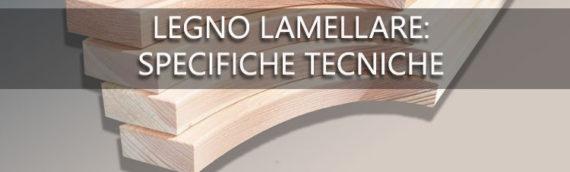 Chiarezza sulle specifiche tecniche dei prodotti in legno per la realizzazione di pergole, tettoie, verande, soppalchi e pensiline